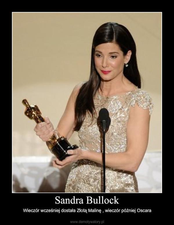 Sandra Bullock – Wieczór wcześniej dostała Złotą Malinę , wieczór później Oscara