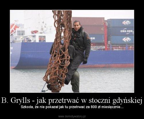 B. Grylls - jak przetrwać w stoczni gdyńskiej