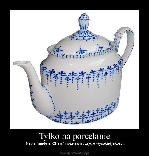 Tylko na porcelanie