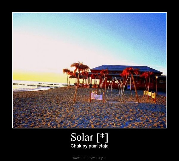 Solar [*] – Chałupy pamiętają