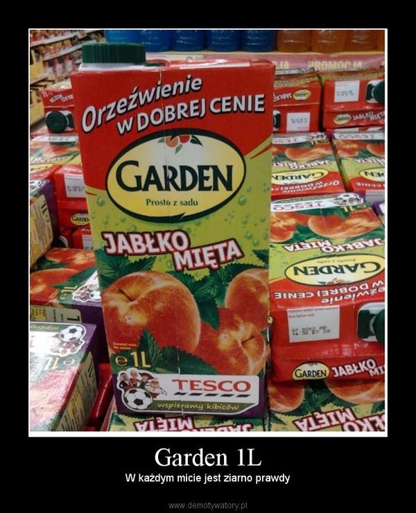 Garden 1L – W każdym micie jest ziarno prawdy