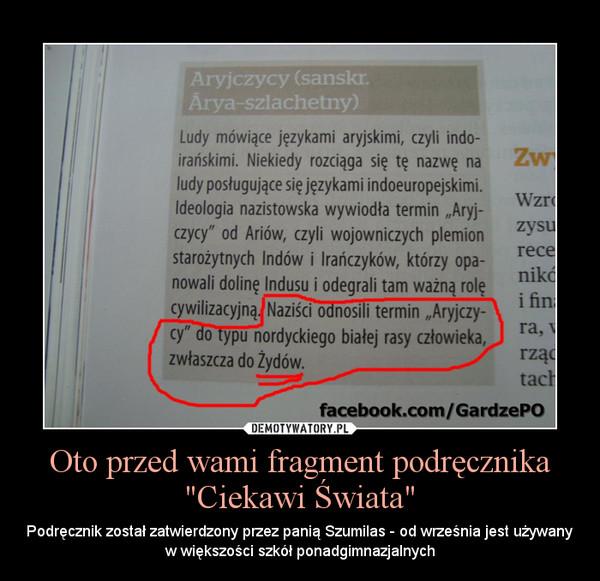 """Oto przed wami fragment podręcznika """"Ciekawi Świata"""" – Podręcznik został zatwierdzony przez panią Szumilas - od września jest używany w większości szkół ponadgimnazjalnych"""