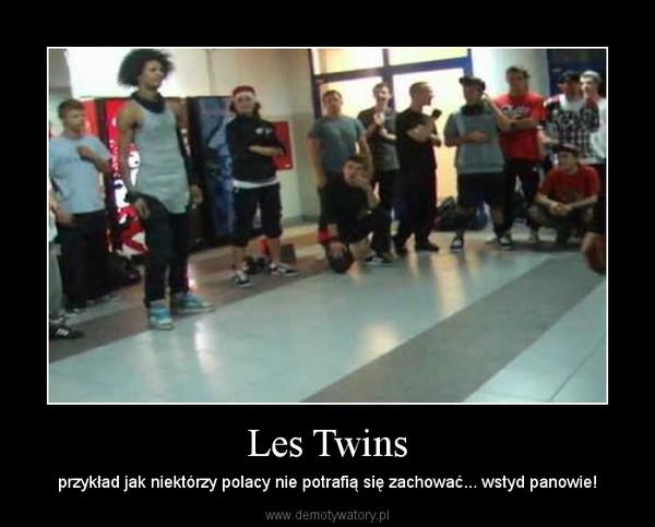 Les Twins – przykład jak niektórzy polacy nie potrafią się zachować... wstyd panowie!