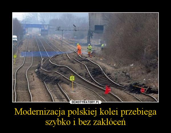 Modernizacja polskiej kolei przebiega szybko i bez zakłóceń –