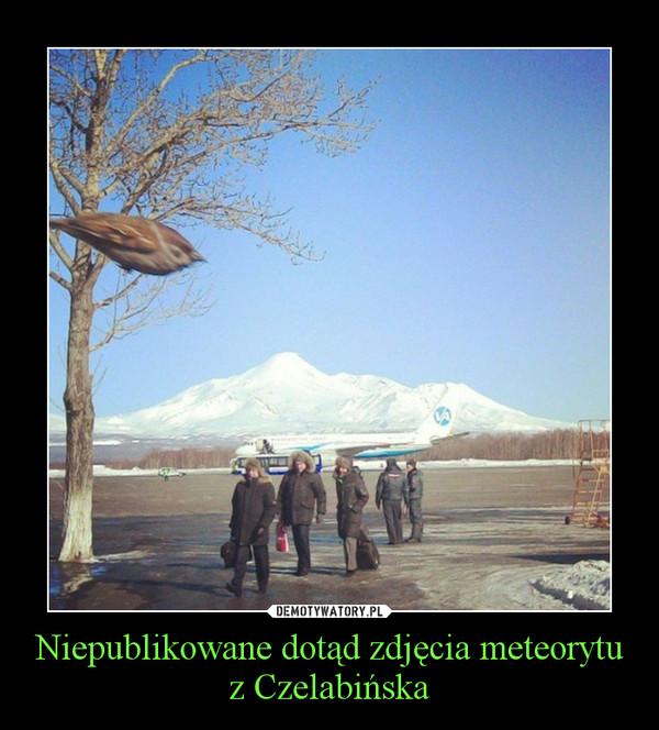 Niepublikowane dotąd zdjęcia meteorytu z Czelabińska –