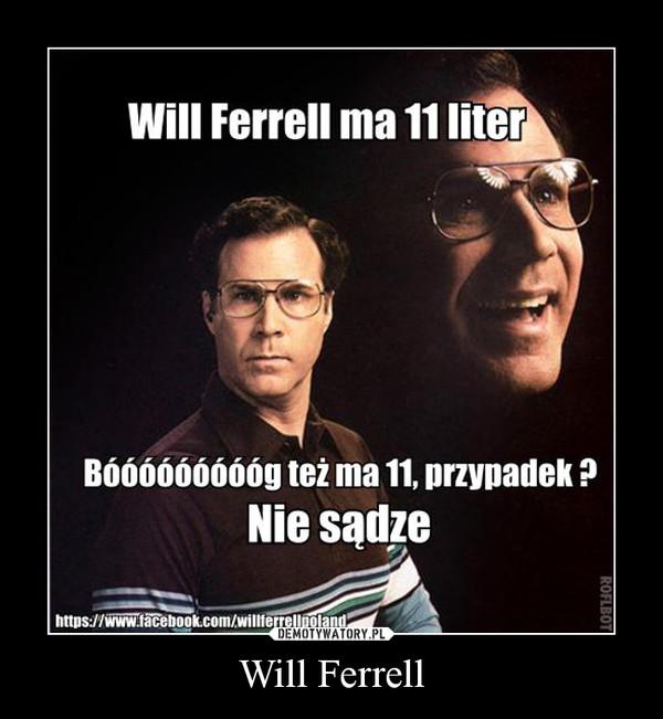 Will Ferrell –