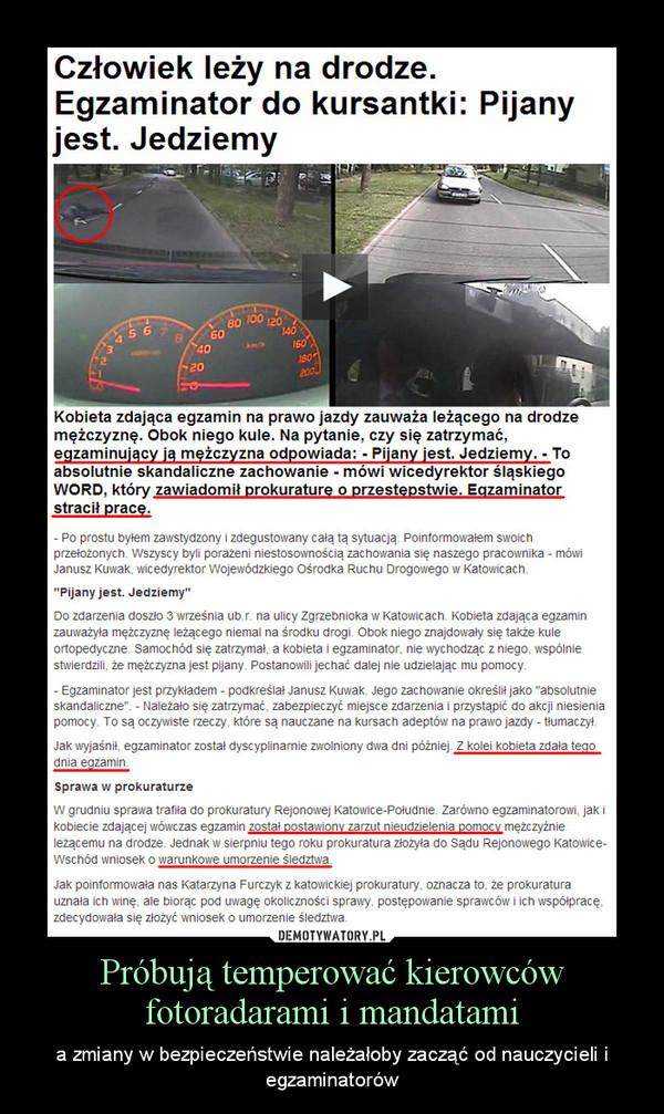 Próbują temperować kierowców fotoradarami i mandatami – a zmiany w bezpieczeństwie należałoby zacząć od nauczycieli i egzaminatorów