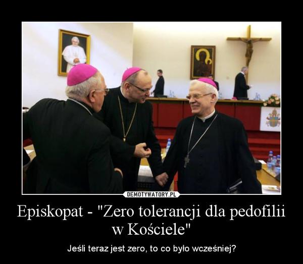 """Episkopat - """"Zero tolerancji dla pedofilii w Kościele"""" – Jeśli teraz jest zero, to co było wcześniej?"""