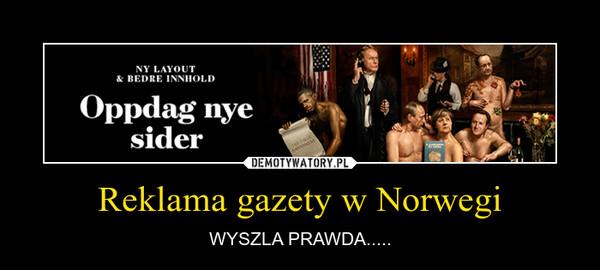 Reklama gazety w Norwegi – WYSZLA PRAWDA.....