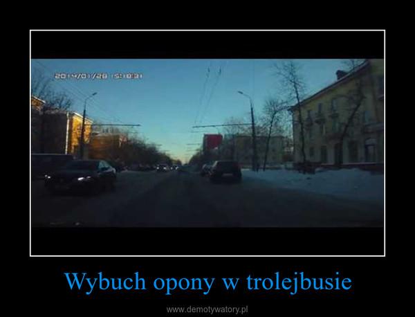 Wybuch opony w trolejbusie –