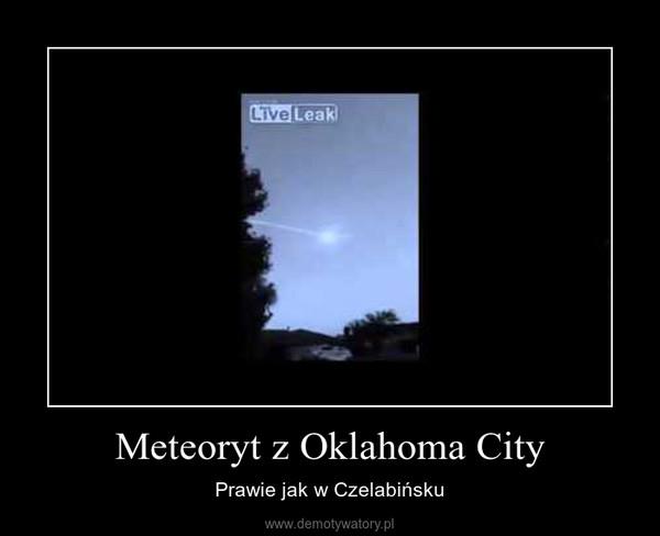 Meteoryt z Oklahoma City – Prawie jak w Czelabińsku