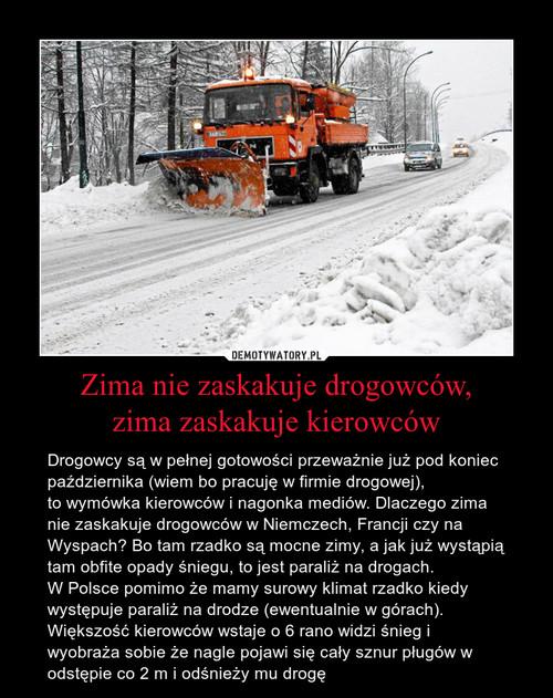 Zima nie zaskakuje drogowców, zima zaskakuje kierowców