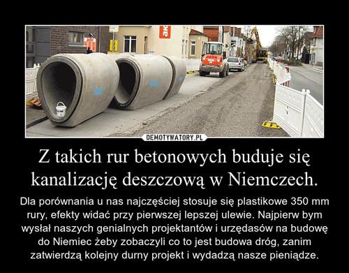 Z takich rur betonowych buduje się kanalizację deszczową w Niemczech.