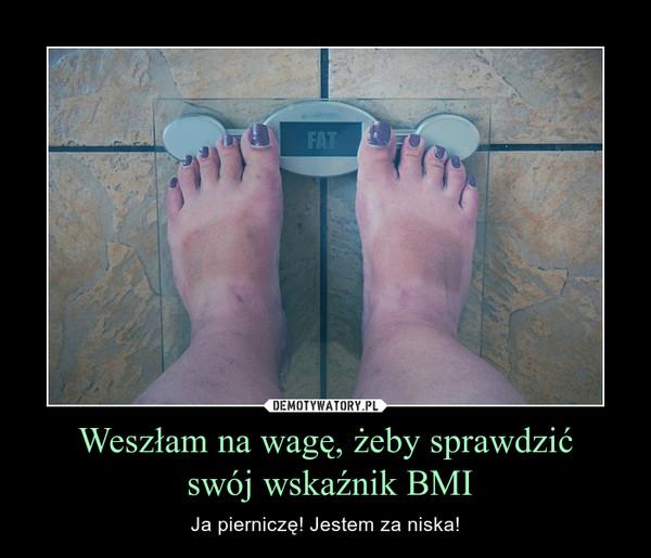 Weszłam na wagę, żeby sprawdzić swój wskaźnik BMI – Ja pierniczę! Jestem za niska!