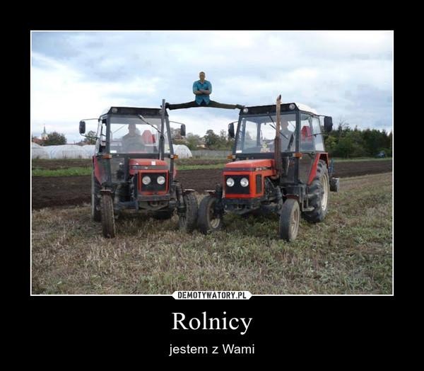 Rolnicy – jestem z Wami