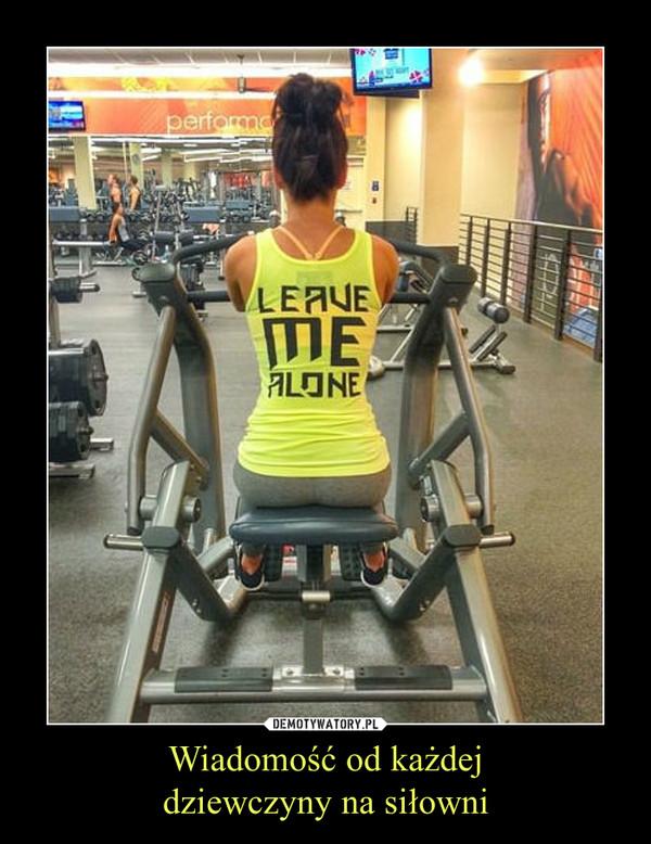 Wiadomość od każdejdziewczyny na siłowni –