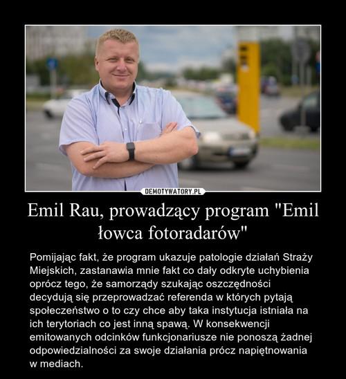 """Emil Rau, prowadzący program """"Emil łowca fotoradarów"""""""