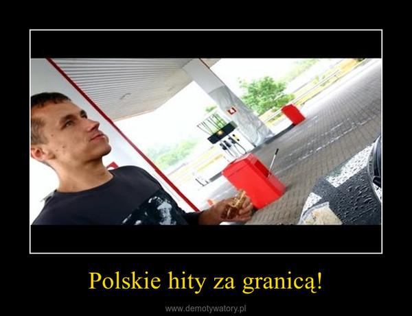 Polskie hity za granicą! –