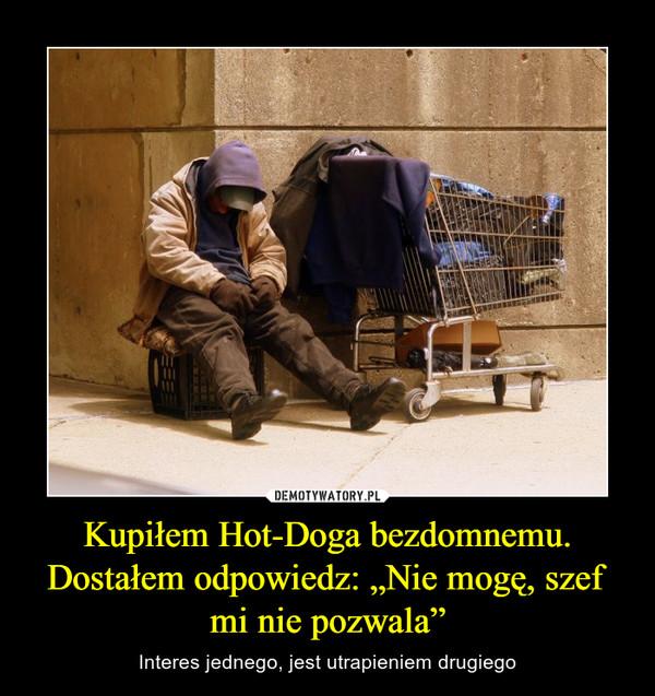 """Kupiłem Hot-Doga bezdomnemu. Dostałem odpowiedz: """"Nie mogę, szef mi nie pozwala"""" – Interes jednego, jest utrapieniem drugiego"""