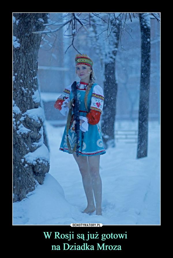 W Rosji są już gotowi na Dziadka Mroza –