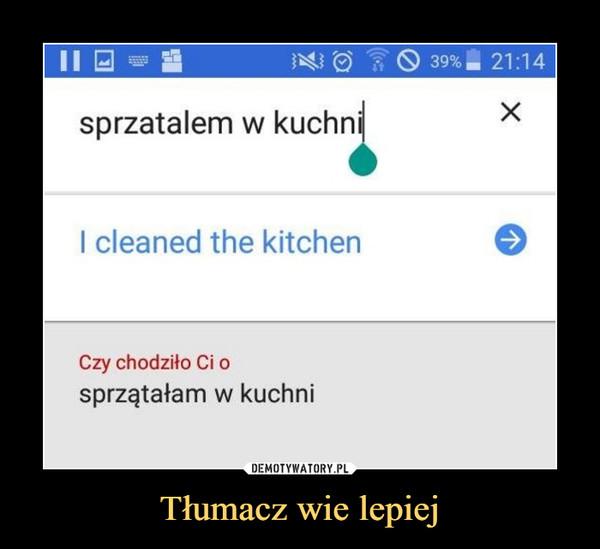 Tłumacz wie lepiej –
