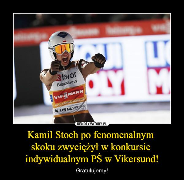 Kamil Stoch po fenomenalnym skoku zwyciężył w konkursie indywidualnym PŚ w Vikersund! – Gratulujemy!