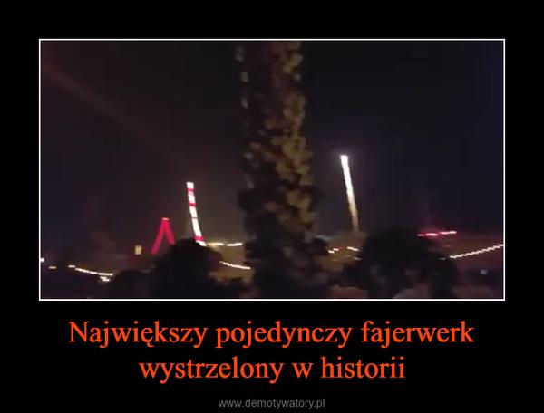 Największy pojedynczy fajerwerk wystrzelony w historii –
