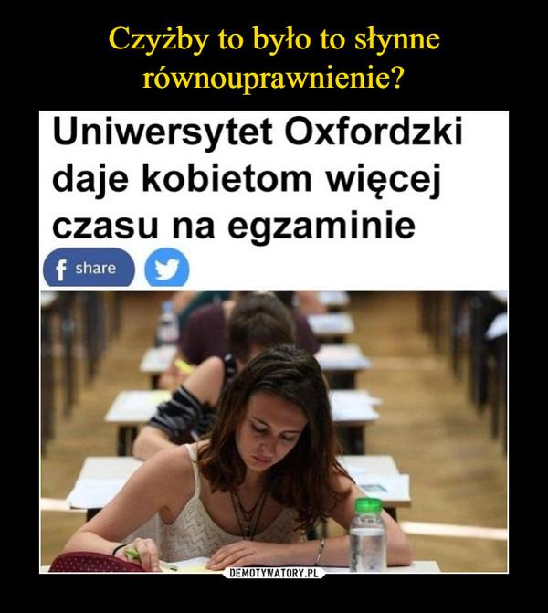 –  Uniwersytet Oxfordzkidaje kobietom więcejczasu na egzaminie