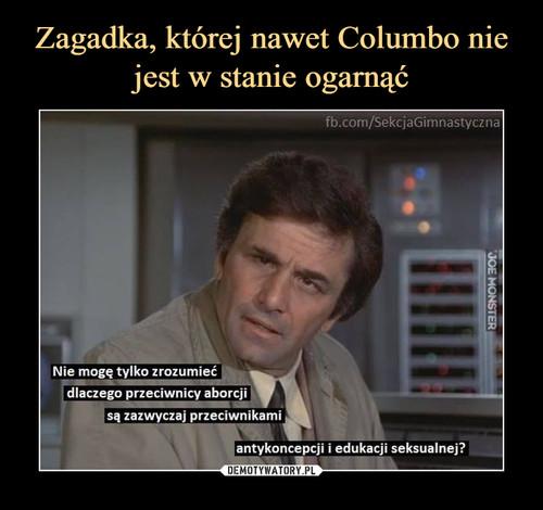 Zagadka, której nawet Columbo nie jest w stanie ogarnąć