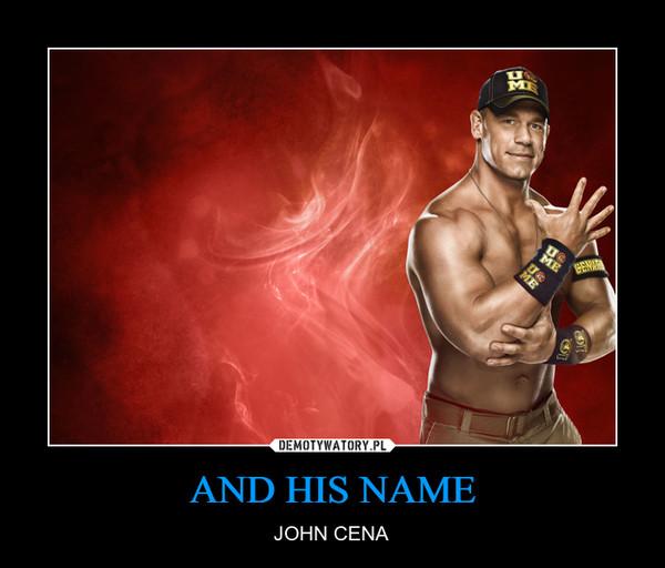 AND HIS NAME – JOHN CENA