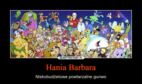 Hania Barbara – Niskobudżetowe powtarzalne gunwo
