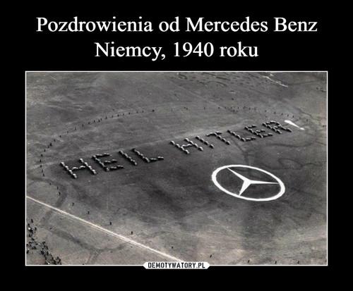 Pozdrowienia od Mercedes Benz Niemcy, 1940 roku