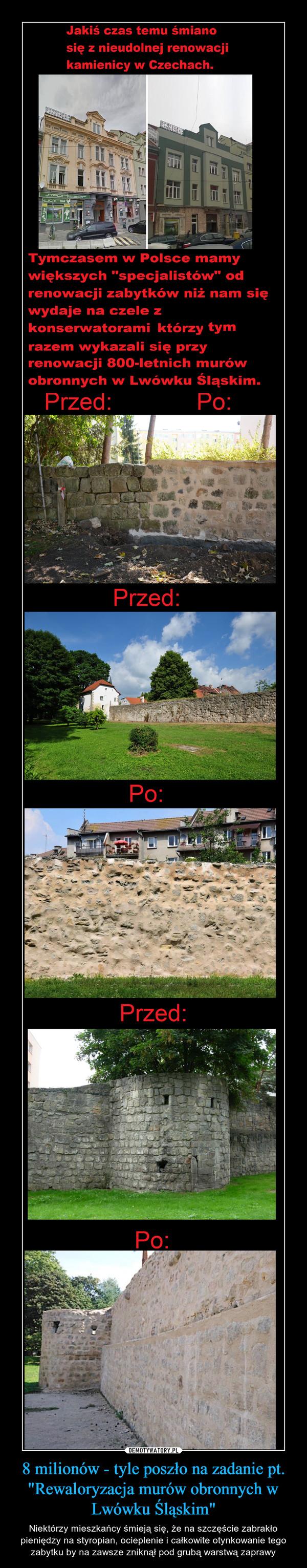 """8 milionów - tyle poszło na zadanie pt. """"Rewaloryzacja murów obronnych w Lwówku Śląskim"""" – Niektórzy mieszkańcy śmieją się, że na szczęście zabrakło pieniędzy na styropian, ocieplenie i całkowite otynkowanie tego zabytku by na zawsze zniknął pod grubą warstwą zaprawy"""