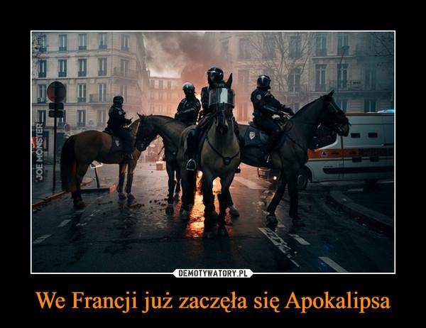 We Francji już zaczęła się Apokalipsa –