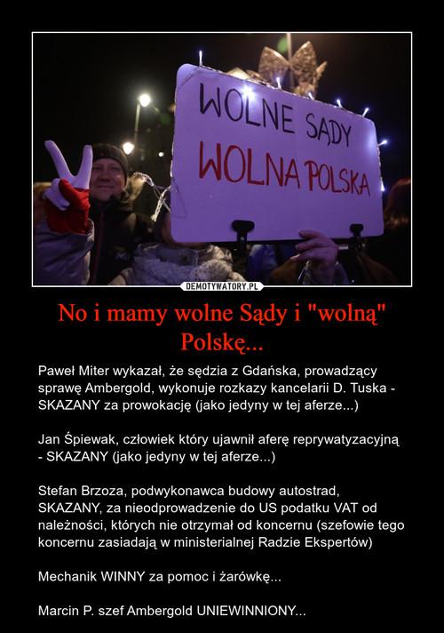 """No i mamy wolne Sądy i """"wolną"""" Polskę..."""
