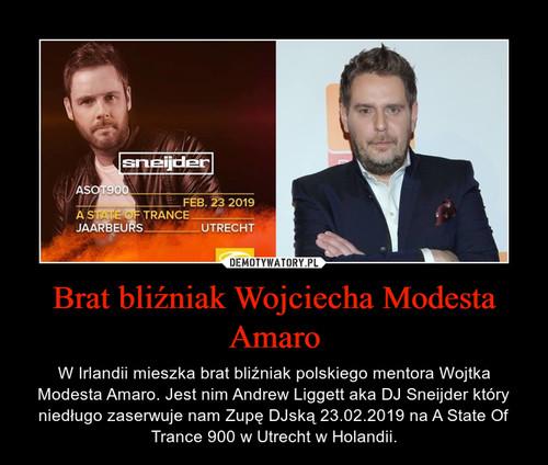 Brat bliźniak Wojciecha Modesta Amaro