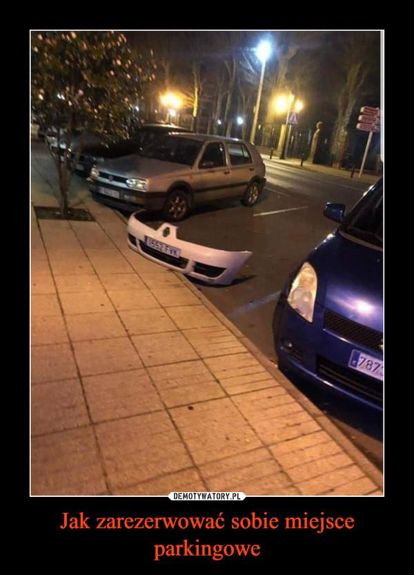Jak zarezerwować sobie miejsce parkingowe –