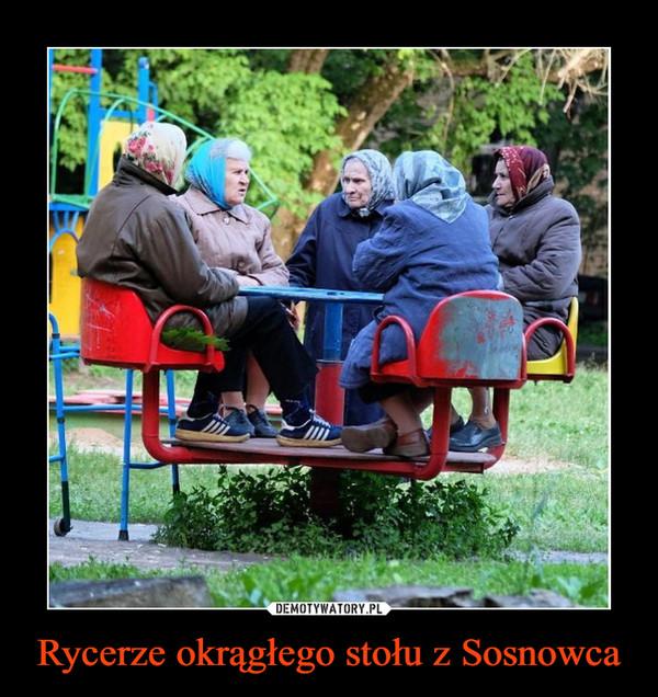 Rycerze okrągłego stołu z Sosnowca –