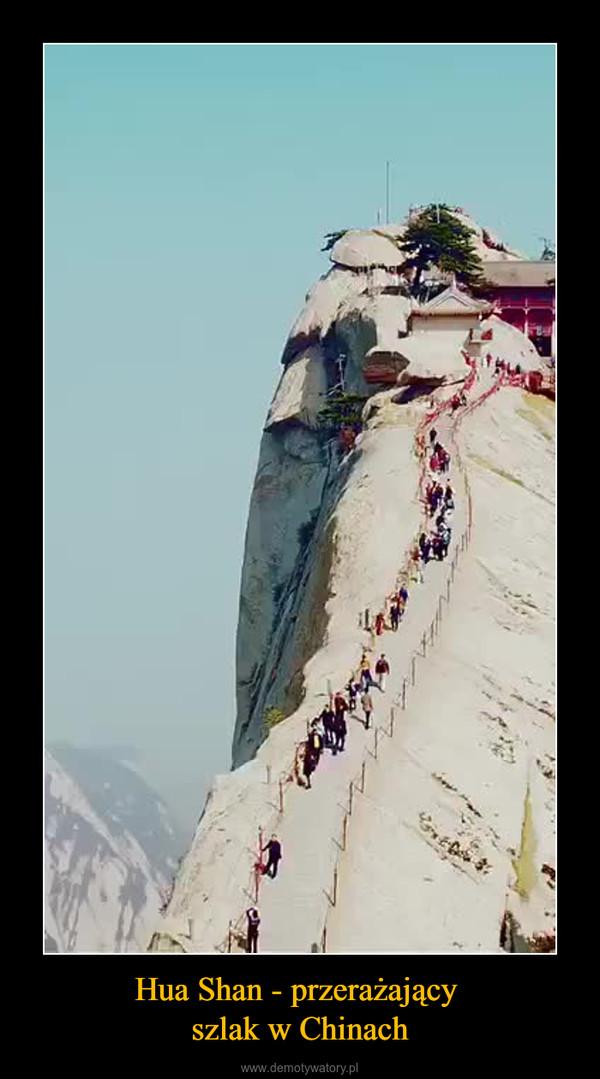 Hua Shan - przerażający szlak w Chinach –