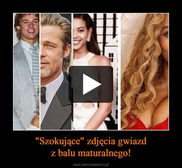 """""""Szokujące"""" zdjęcia gwiazdz balu maturalnego! –"""