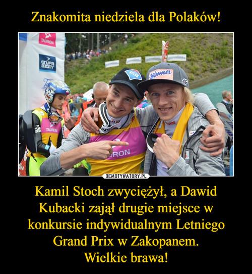 Znakomita niedziela dla Polaków! Kamil Stoch zwyciężył, a Dawid Kubacki zajął drugie miejsce w konkursie indywidualnym Letniego Grand Prix w Zakopanem. Wielkie brawa!