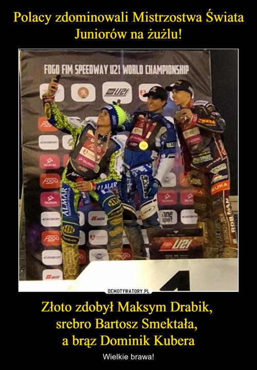 Polacy zdominowali Mistrzostwa Świata Juniorów na żużlu! Złoto zdobył Maksym Drabik,  srebro Bartosz Smektała,  a brąz Dominik Kubera
