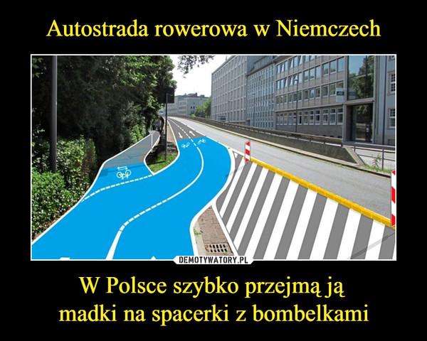 W Polsce szybko przejmą ją madki na spacerki z bombelkami –