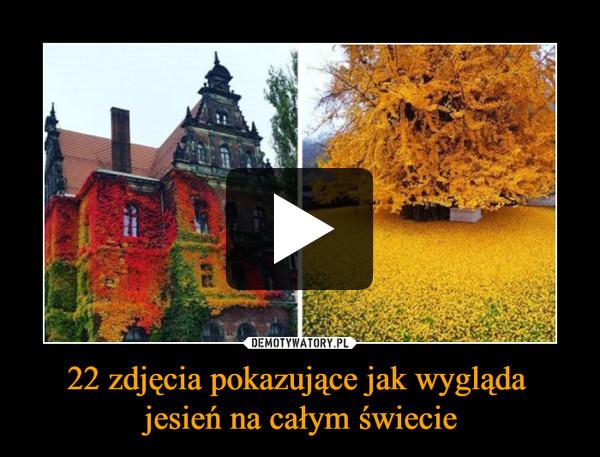 22 zdjęcia pokazujące jak wygląda jesień na całym świecie –