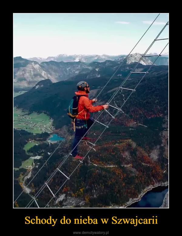 Schody do nieba w Szwajcarii –