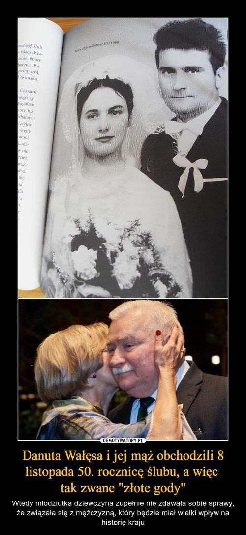 """Danuta Wałęsa i jej mąż obchodzili 8 listopada 50. rocznicę ślubu, a więc  tak zwane """"złote gody"""""""