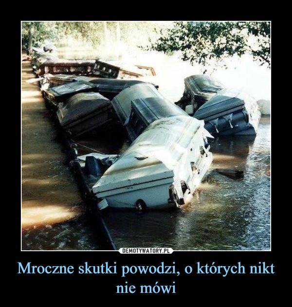 Mroczne skutki powodzi, o których nikt nie mówi –