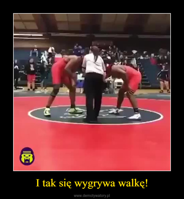 I tak się wygrywa walkę! –