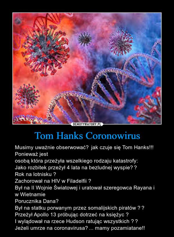 Tom Hanks Coronowirus – Musimy uważnie obserwować
