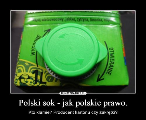 Polski sok - jak polskie prawo.